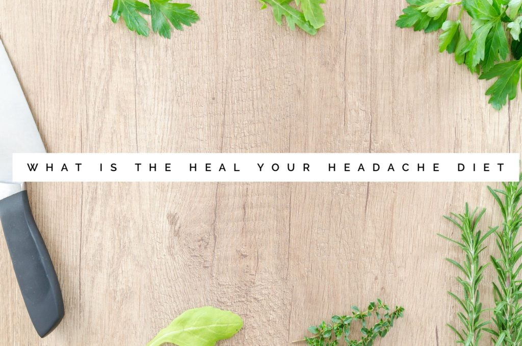 What is the Heal Your Headache HYH Migraine Diet?