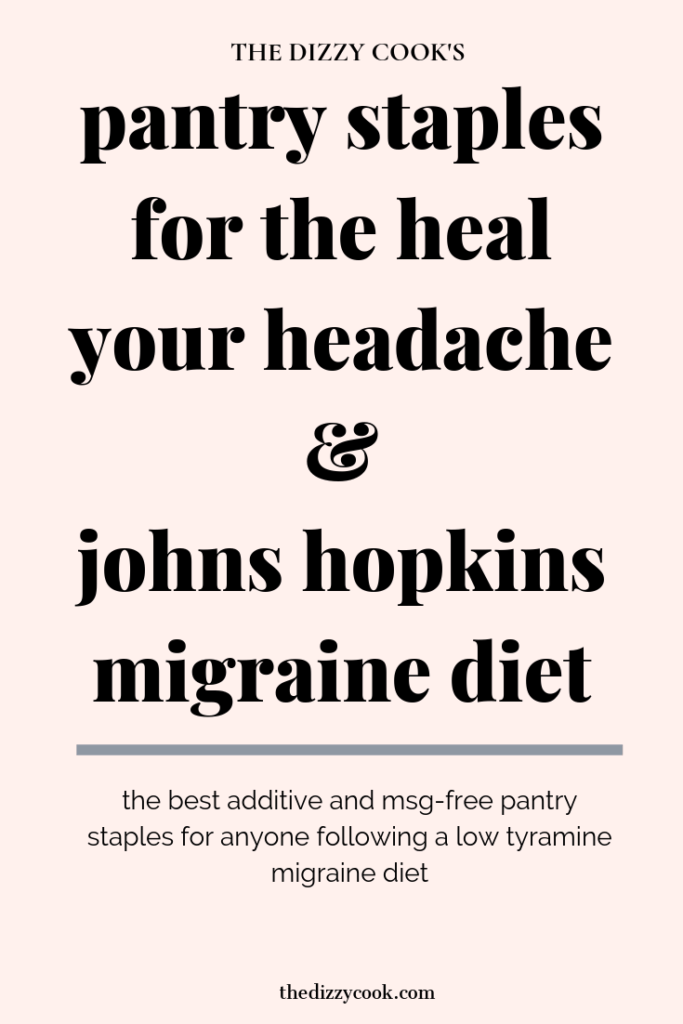 MSG-Free pantry staples for the Heal Your Headache and Johns Hopkins migraine diet