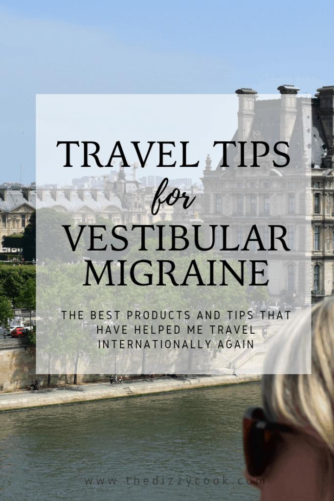 My top tips for traveling with vestibular migraine or migraine associated vertigo - #migraine #travel #vestibularmigraine