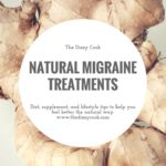 Natural migraine treatments that really work. Learn the best diet and supplements that remedy migraine headaches and prevent them from reoccurring. #migraineremedies #migraine #migrainerelief