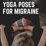 Restorative yoga for migraine