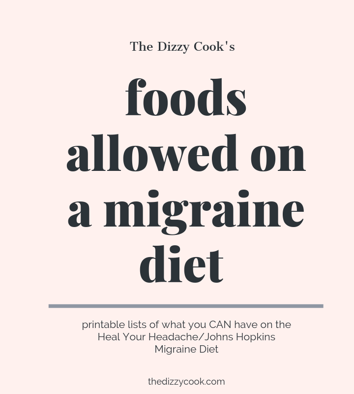 A full list of all the foods allowed on the Heal Your Headache / Johns Hopkins Migraine Diet.#migraine #migrainediet #healyourheadache #vestibularmigraine #migraines