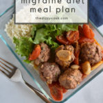 A 5 day meal plan for the Heal Your Headache diet for migraine management. These garlic meatballs that are gluten free. #migraine #healyourheadache #mealplan