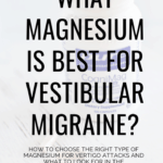 Best Magnesium for Vestibular Migraine