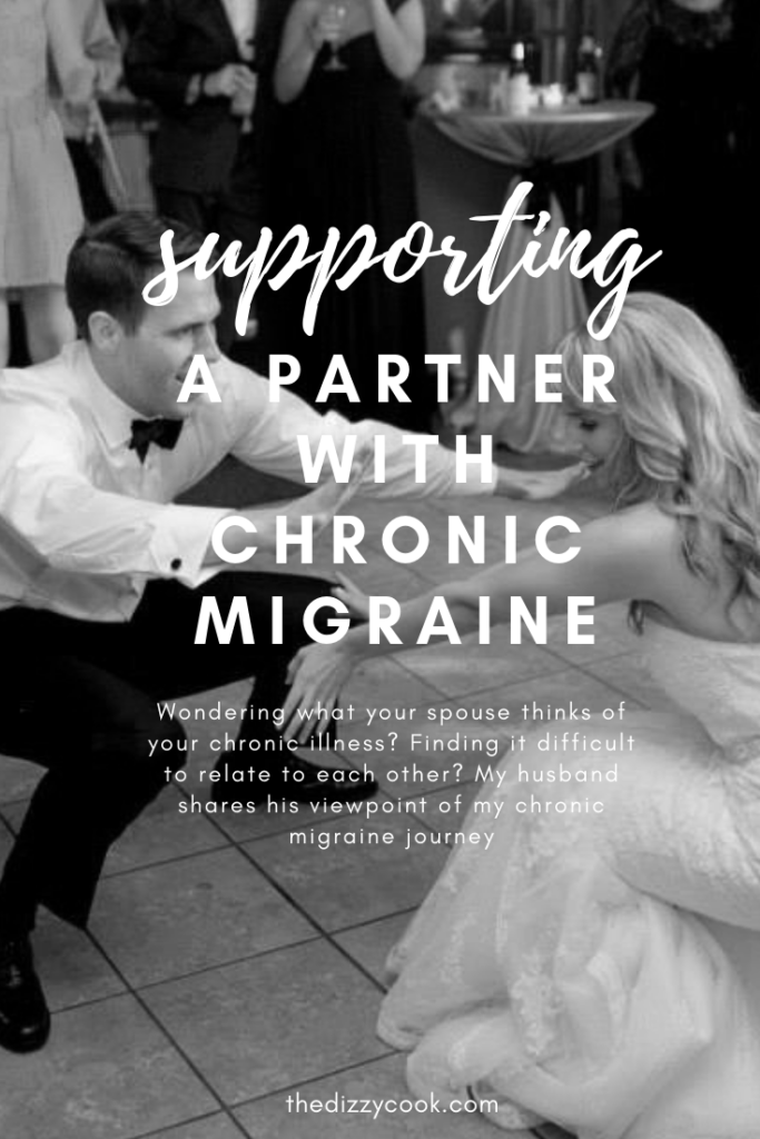 Wondering what your spouse is thinking of your chronic illness? My husband shares his point of view on my chronic vestibular migraine diagnosis and how we supported each other #migraine #vestibularmigraine #marriage #chronicillness