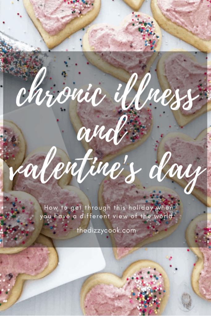 Chronic Illness and Valentine's Day - hope for those who are hurting during this week of love. #migraine #chronicillness #vestibularmigraine #wellness