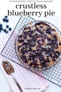The easiest crustless blueberry pie. No messing with dough! This is a quick dessert for company. #blueberrypie #easydesserts