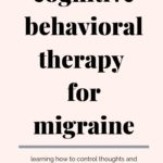 Cognitive behavioral therapy for migraine