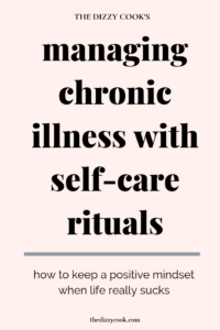 A post on managing chronic illness with self-care rituals