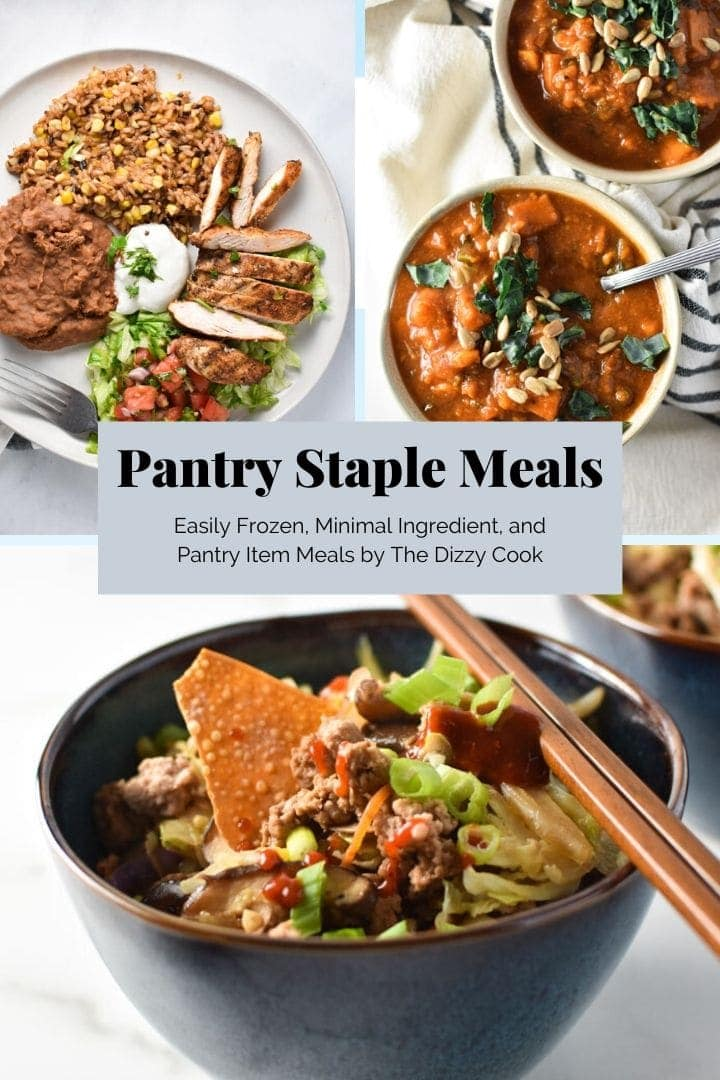 Easy pantry staple meals in a layout with egg roll bowl, mexican chicken, and kale soup in one picture